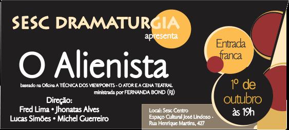 "Entrada gratuita! Sesc AM apresenta espetáculo teatral ""O Alienista"""