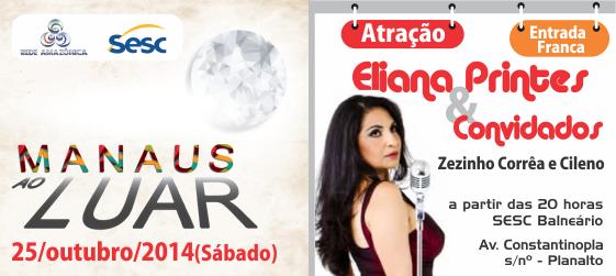 Segunda edição do 'Manaus ao Luar' terá Eliana Printes & Convidados