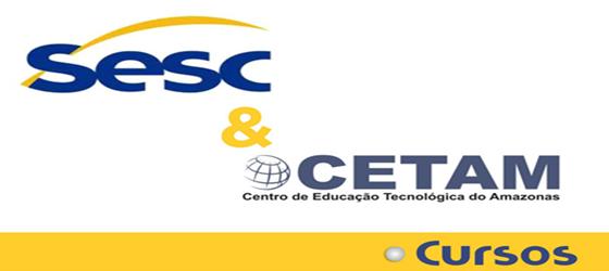 Sesc AM e Cetam oferecem 360 vagas em cursos profissionalizantes