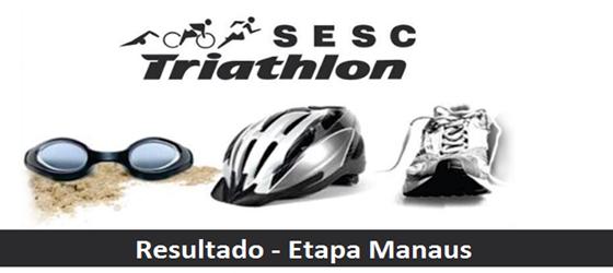 Resultado – Etapa Manaus – Circuito Nacional Sesc Triathlon 2015