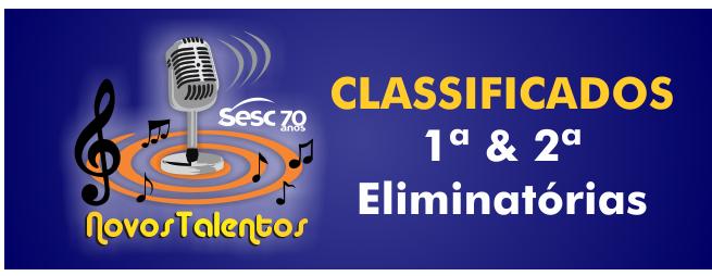Confira a lista dos classificados para a 1ª e 2ª eliminatórias do Festival Novos Talentos