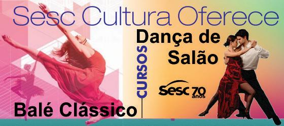 Abertas as inscrições para os cursos de Balé e Dança de Salão do Sesc AM