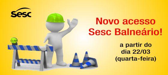 Novo acesso Sesc Balneário