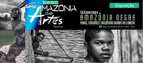 """Sesc AM traz a Manaus a exposição """"(RE)Conhecendo a Amazônia Negra"""""""