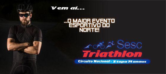 Abertas as inscrições para o Sesc Triathlon etapa Manaus 2018