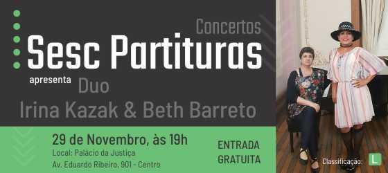 Concerto Sesc Partituras traz duo Irina Kazak e Beth Barreto