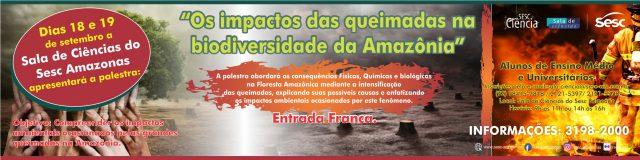 """Sala de Ciências do Sesc AM promove a palestra """"Os impactos das queimadas na biodiversidade da Amazônia"""""""