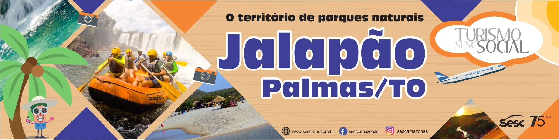 Conheça os encantos do Jalapão pelo turismo social do Sesc AM
